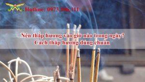 Nên thắp hương vào giờ nào trong ngày-Cách thắp hương đúng chuẩn